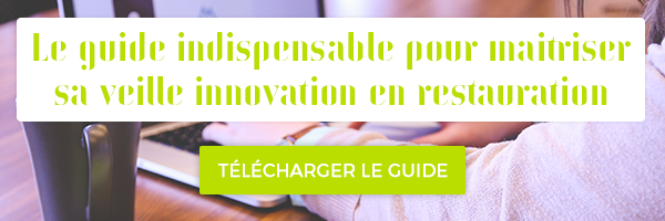 Télécharger notre guide sur la veille innovation en restauration