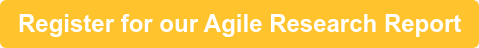 Register for our Agile Research Report 2019
