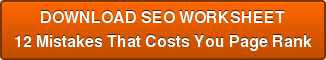 DOWNLOAD SEO WORKSHEET 12 Mistakes That Costs You Page Rank