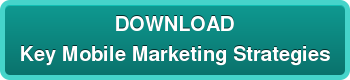 DOWNLOAD Key Mobile Marketing Strategies