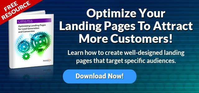 DOWNLOAD OUR FREE RESOURCE NOW--> Optimize Your Landing Pages For Lead Generation and Conversions