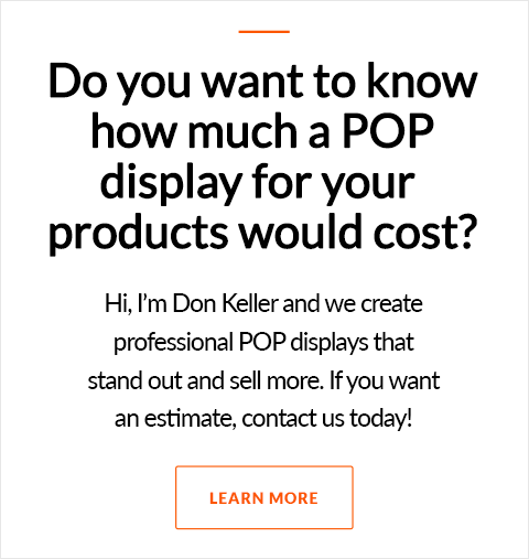 How Much Will Your Point-of-Purchase Display Cost?