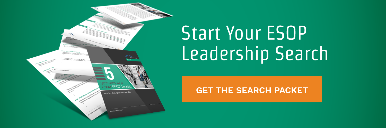 Start your esop leadership search. Get the search packet!