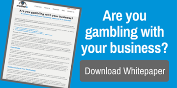 Are you gambling with your business?