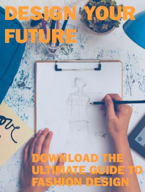 Design your future. Download the ultimate guide to fashion design.