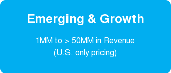 Emerging/Growth & Enterprise  1MM to >100MM in Revenue  (U.S. only pricing)