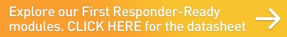 Explore our First Responder-Ready modules, Click here for the datasheet.