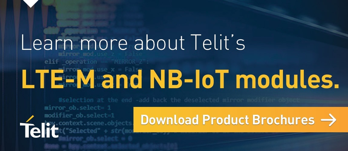 Learn more about Telit's LTE-M and NB-IoT modules. Click here to download product brochures.