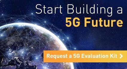 Start Building a 5G Future