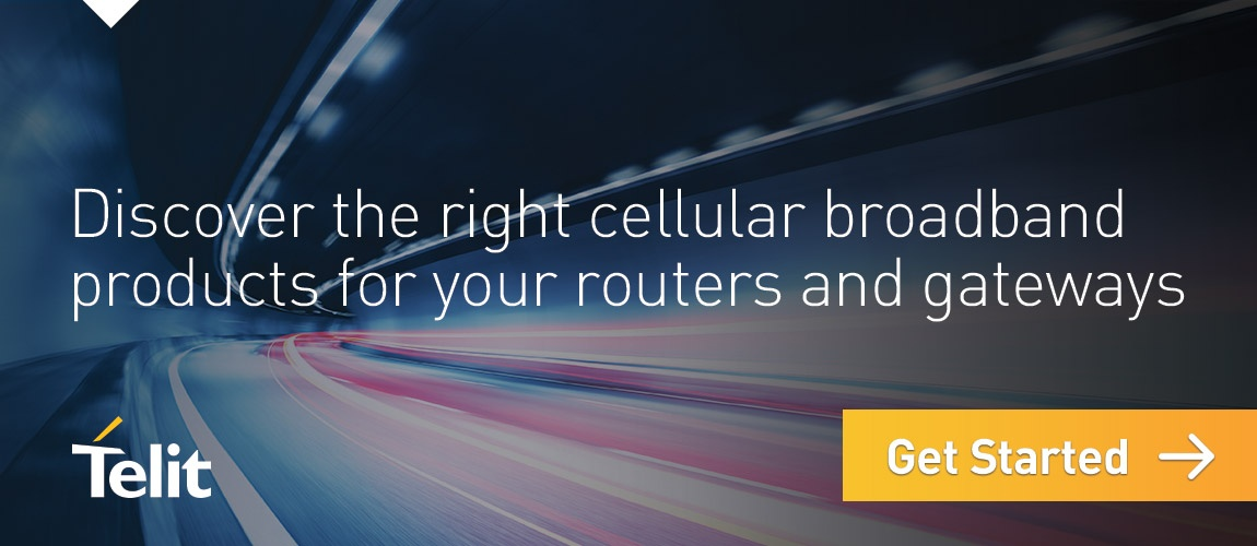 Discover the right cellular broadband products for your routers and gateways