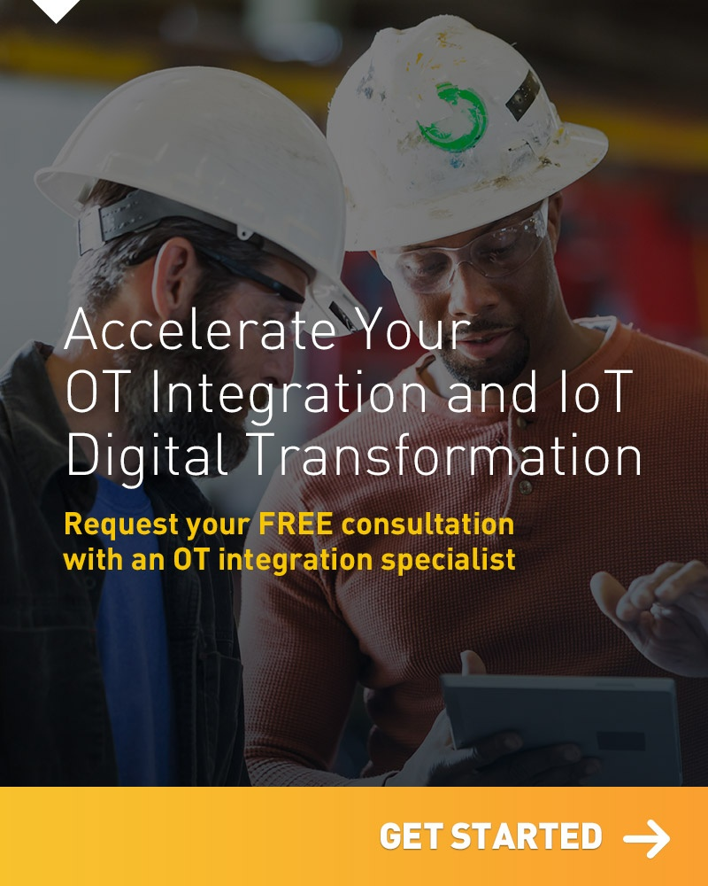 Accelerate Your OT Integration and IoT Digital Transformation – Request your FREE consultation with an OT integration specialist - Get Started
