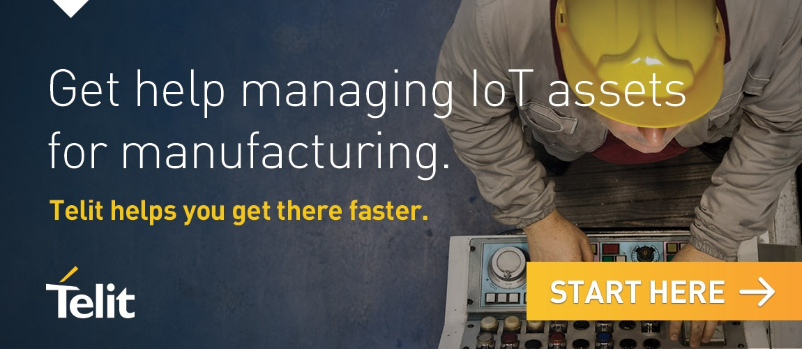 Get help managing IoT assets for manufacturing. Telit helps you get there faster. Click here to start now.