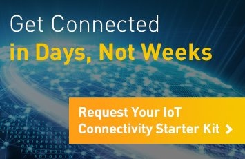 Get Connected in Days, Not Weeks. Request Your IoT Connectivity Starter Kit.
