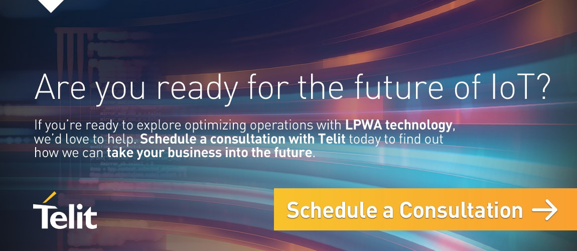 Are you ready for the future of IoT? Explore LPWA technology and schedule a consultation with Telit to find out how we can take your business into the future