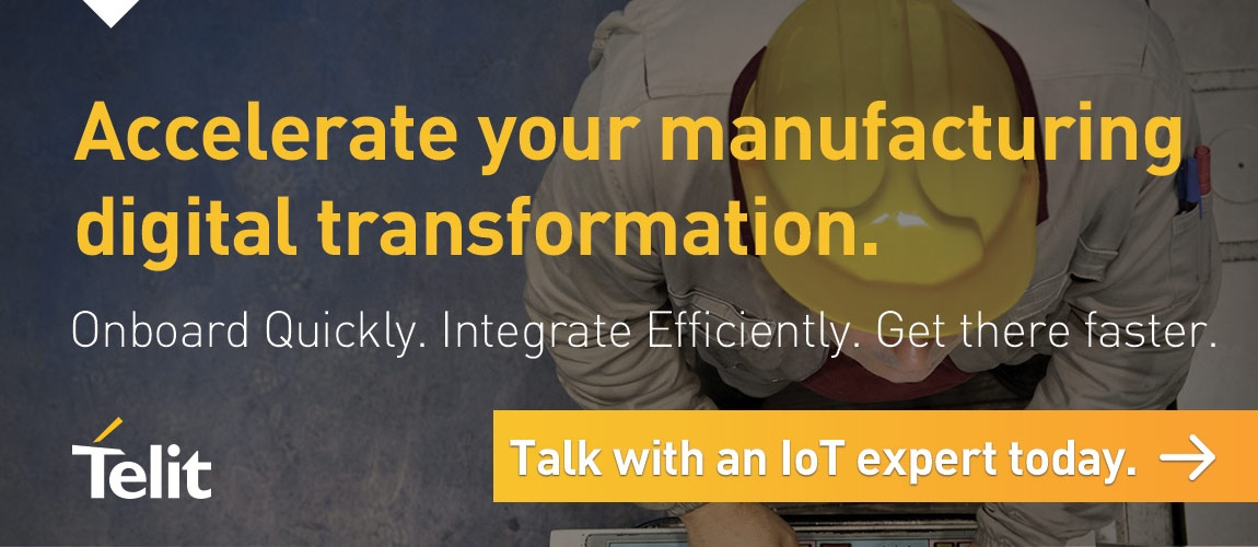 Accelerate your manufacturing digital transformation. Onboard quickly. Integrate efficiently. Get there faster. Click here to talk with an IoT expert today.
