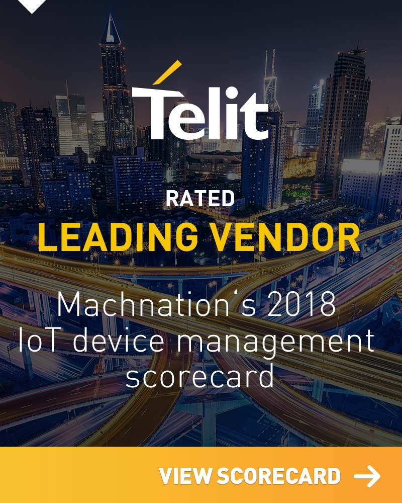 Telit Rated Leading Vendor – Machnation's 2018 IoT Device Management Scorecard