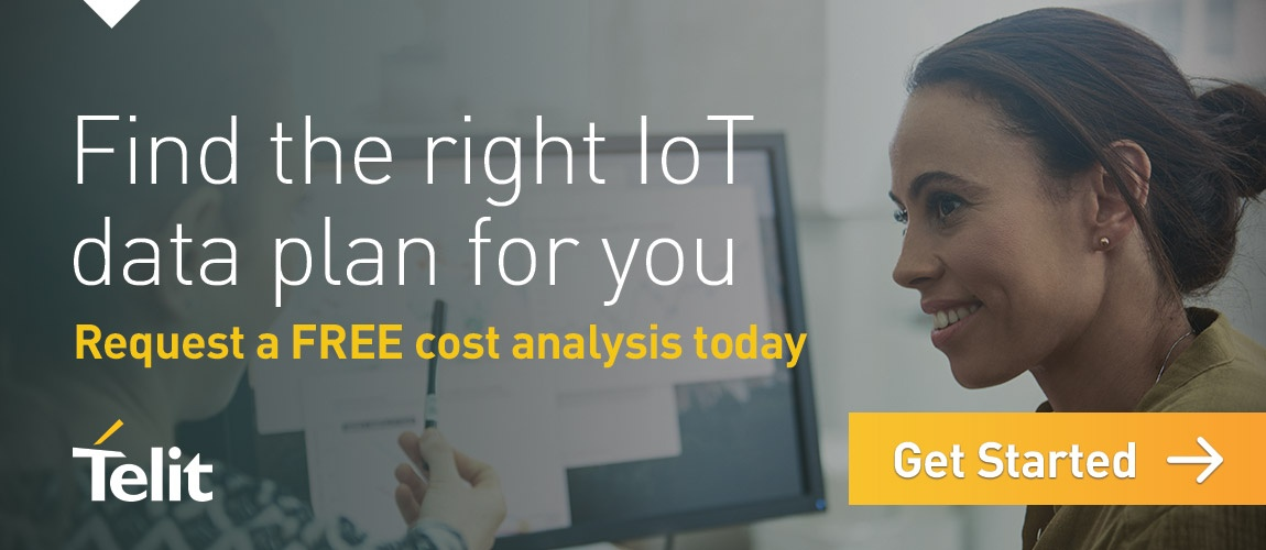 Find the right IoT data plan for you – Request a FREE cost analysis today – Get Started