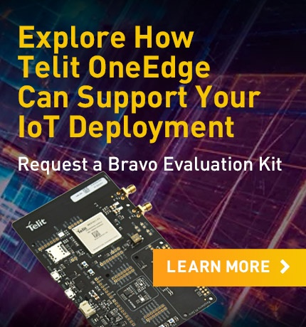 Explore how Telit OneEdge can support your IoT deployment. Request a Bravo Evaluation Kit.