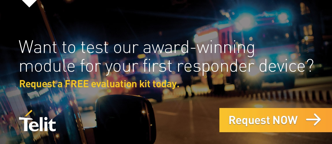 Want to test our award-winning module for your first responder device? Request a FREE evaluation kit today. Request NOW.