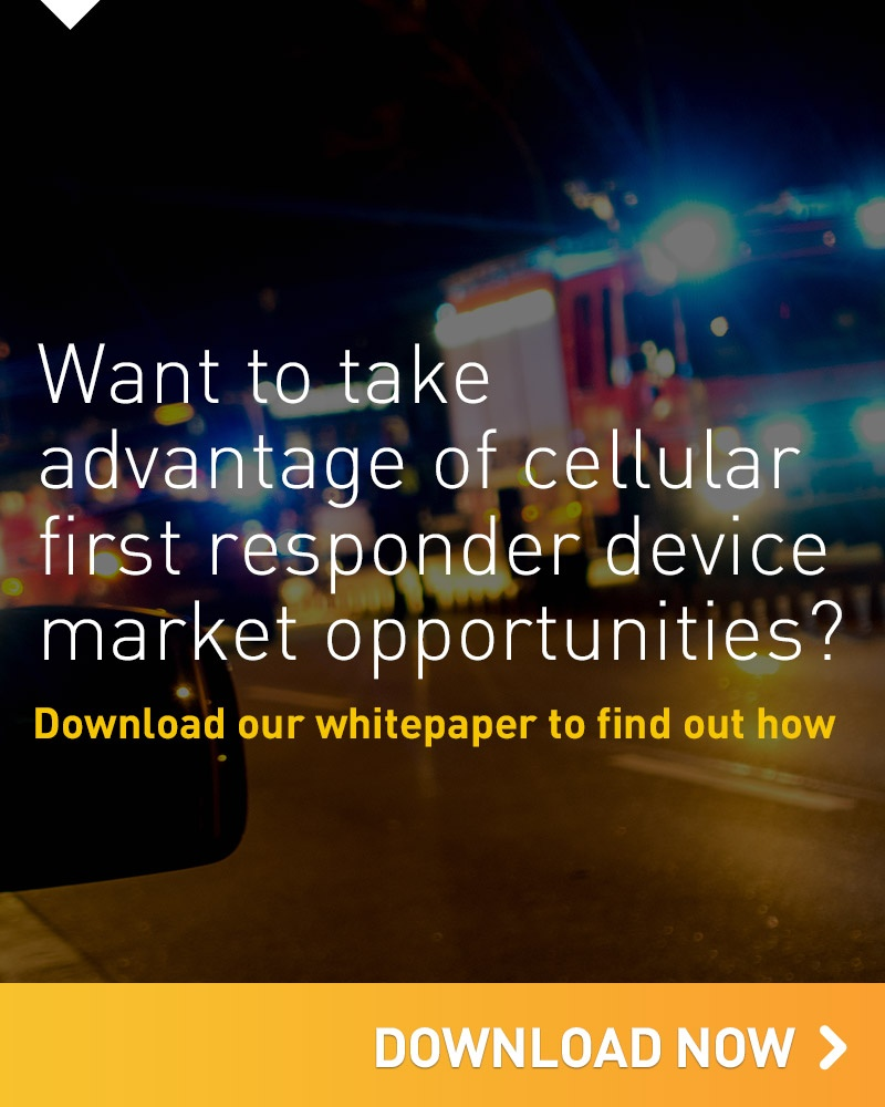 Want to take advantage of cellular first responder device market opportunities? Download our whitepaper to find out how
