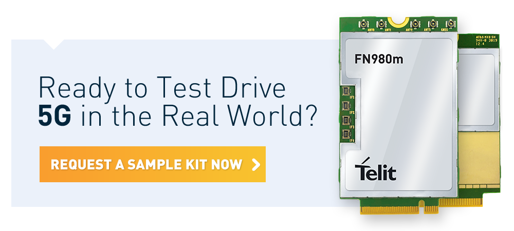 Read to Test Drive 5G in the Real World? Request a Sample Kit Now