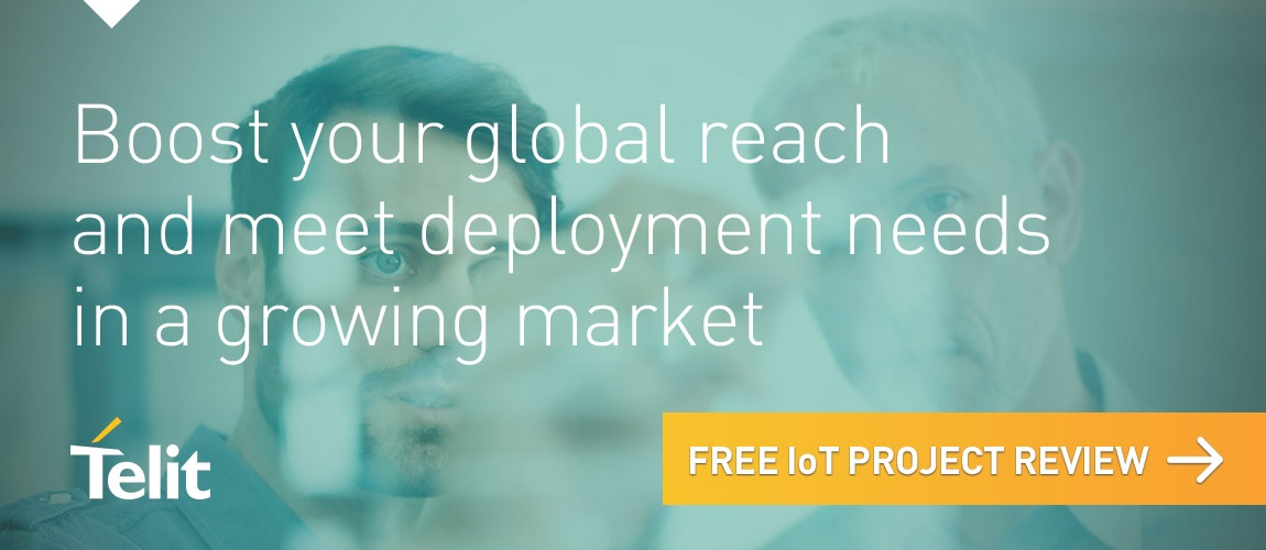 Boost your global reach and meet deployment needs in a growing market. Schedule your free IoT Project review.