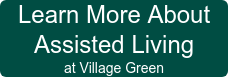 Learn More About  Assisted Living at Village Green