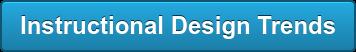 Instructional Design Trends