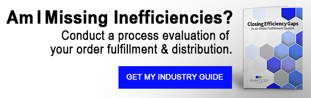 Am I Missing Inefficiencies? Conduct a process evaluation of your order fulfillment & distribution.