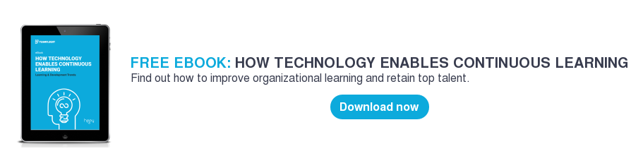 FREE EBOOK: HOW TECHNOLOGY ENABLES CONTINUOUS LEARNING Find out how to improve organizational learning and retain top talent.     Download now