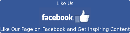 Like Us Like Our Page on Facebook and Get Inspiring Content