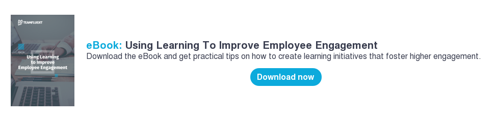 eBook: Using Learning To Improve Employee Engagement Download the eBook and get practical tips on how to create learning  initiatives that foster higher engagement.     Download now