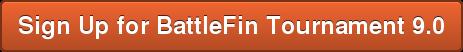 Sign Up for BattleFin Tournament 9.0