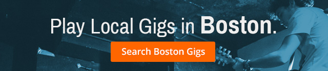 Play Local Boston Gigs
