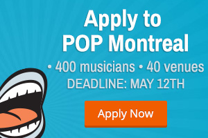 Apply to Pop Montreal