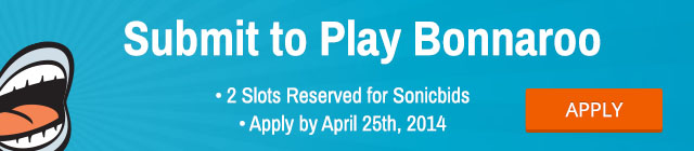 Submit to Play Bonnaroo