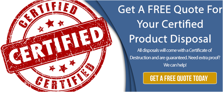 Certified Product Disposal