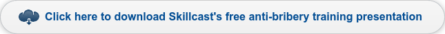 Click here to download Skillcast's free anti-bribery training presentation