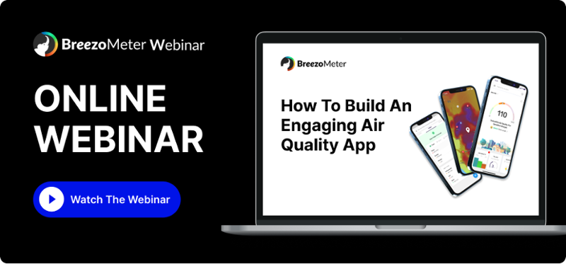 Building the BreezoMeter App: Listen to the Webinar