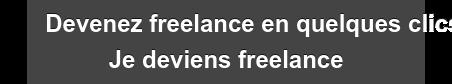 Devenez freelance en quelques clics Je deviens freelance