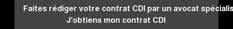 Faites rédiger votre contrat CDI par un avocat spécialisé J'obtiens mon contrat  CDI