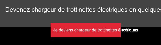 Devenez chargeur de trottinettes électriques en quelques clics Je deviens  chargeur de trottinettes électriques
