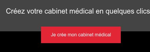 Créez votre cabinet médical en quelques clics Je crée mon cabinet médical
