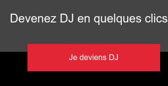 Devenez DJ en quelques clics Je deviens DJ