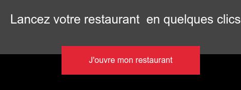 Lancez votrerestaurant en quelques clics J'ouvre mon restaurant