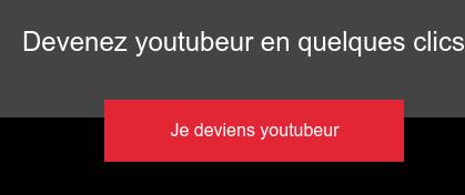 Devenez youtubeur en quelques clics Je deviens youtubeur