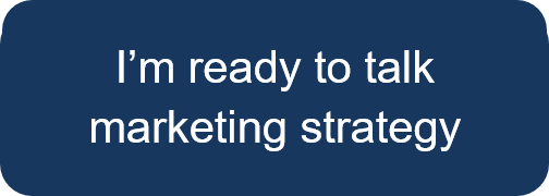 Yes, I'm ready to talk marketing strategy
