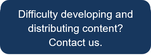 Difficulty developing and distributing content? Contact us.