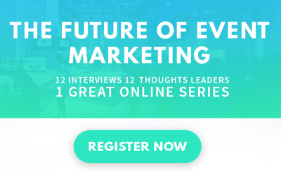 Future of Event Marketing Series | Register Now