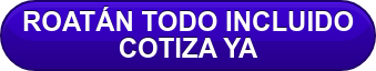 ROATÁN TODO INCLUIDO COTIZA YA